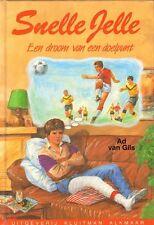 SNELLE JELLE - EEN DROOM VAN EEN DOELPUNT (2e druk) - Ad van Giks