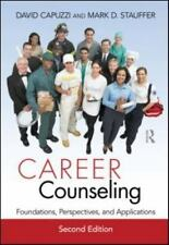 Career Counseling : Foundations, Perspectives, and Applications (2011, Hardcover