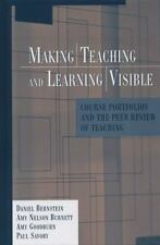 Making Teaching and Learning Visible: Course Portfolios and the Peer Review of T