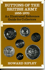 BUTTONS OF THE BRITISH ARMY 1855-1970, ILLUSTRATED REFERENCE, RIPLEY, NEW  Offer