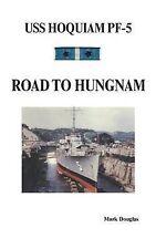 NEW U.S.S. Hoquiam PF-5: Road To Hungnam by Mark Douglas