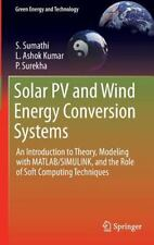Solar PV and Wind Energy Conversion Systems : An Introduction to Theory, Mode...