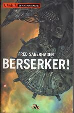 URANIA LE GRANDI SAGHE BERSERKER! (5 RACCONTI)FRED SABERHAGEN MONDADORI