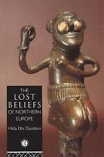 The Lost Beliefs of Northern Europe by Hilda Ellis Davidson (1993, Paperback)