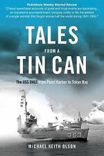 Tales From a Tin Can: The USS Dale from Pearl Harbor to Tokyo Bay, Olson, Michae