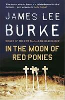 In The Moon of Red Ponies by James Lee Burke (Paperback)