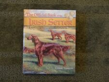The Official Book of the Irish Setter by Connie Vanacore (2001, Hardcover)