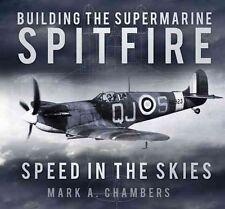Building the Supermarine Spitfire; Hardback Book; A. Chambers Mark.