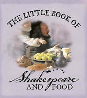 The Little Book of Shakespeare and Food, Rosa, Domenica de, Very Good Book