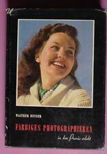 R70561 Farbiges Photographieren in der Praxis erlebt  Gebundene Ausgabe 1954