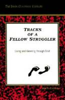 Tracks of a Fellow Struggler: Living and Growing Through Grief (John Clay - GOOD