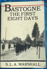 Bastogne The First Eight Days S.L.A. Marshall Paperback