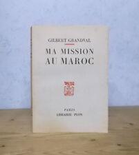DIPLOMATIE COMMISSAIRE GENERAL TRONE CHERIFIEN MA MISSION AU MAROC (G. GRANDVAL)