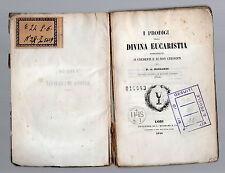 i prodigi della divina eucarestia domostrati - p. antonio riccardi - 1844