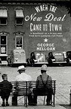 When the New Deal Came to Town: A Snapshot of a Place and Time with Lessons for