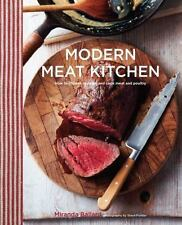 Modern Meat Kitchen: How to choose, prepare and cook meat and poultry, Ballard,