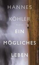 Ein mögliches Leben von Hannes Köhler (2018, Gebundene Ausgabe)