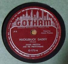 R&B 78 JIMMIE PRESTON  HUCKLEBUCK DADDY / SUGAR BABY on GOTHAM VG+
