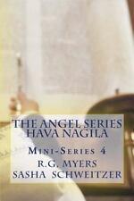 The Angel: The Angel Series: Hava Nagila Mini-Series 4 by R. G. Myers (2014,...