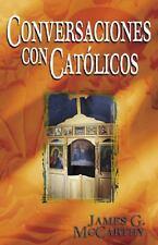 Conversaciones con catolicos: la tradicion catolica a la luz de la verdad biblic