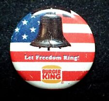 Burger King Button / Pin - Let Freedom Ring!