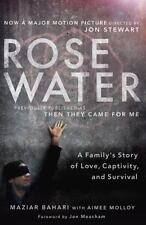 Rosewater Movie Tie-in Edition: A Family's Story of Love, Captivity, and Survi