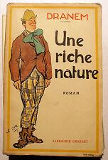 CAFE-CONCERT/DRANEM/UNE RICHE NATURE/GRASSET/1924/EO/MUSIC-HALL/CHANSONNIER/RARE