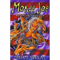 Mokee Joe: Mutant Resurrection by Peter J. Murray, NEW Book, FREE & FAST Deliver