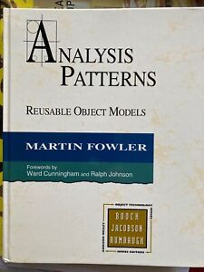 Analysis Patterns: Reusable Object Models (Addison-Wesley) Martin Fowler