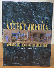 Images of Ancient Mesoamerica : Visualizing Book of Mormon Life by John L....
