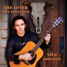 Nils Lofgren - Loner: Nils Sings Neil , CD Neu