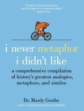 I Never Metaphor I Didn't Like: A Comprehensive Compilation of History's Greates