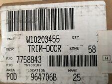 New! OEM Whirlpool W10203455 Door- Trim