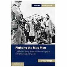Fighting The Mau Mau: The British Army And Counter-Insurgency In The Kenya Em...