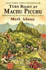 TURN RIGHT AT MACHU PICCHU [9780452297982] - MARK ADAMS (PAPERBACK) NEW