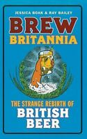 Brew Britannia: The Strange Rebirth of British Beer by  in Used - Like New