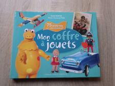 Yanik Martin MON COFFRE A JOUETS 75 Célébrités se souviennent OUEST FRANCE 2010