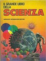 Il Grande Libro Della Scienza,Todeschini - Piccoli  ,Mondadori,1983