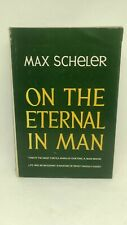 On the Eternal in Man by Max Scheler 1960 Hardcover w Dustjacket, 1st English Ed