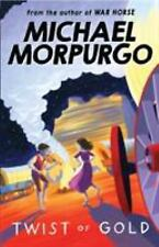 < Twist of Gold by Michael Morpurgo (PB)