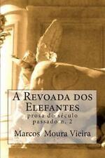 Obras Reunidas de Moura Vieira Poesia e Prosa Do S?culo XX: A Revoada Dos...