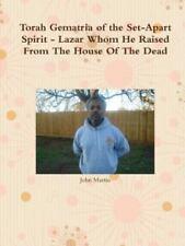 Torah Gematria of the Set-Apart Spirit - Lazar Whom He Raised from the House...
