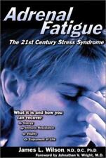Adrenal Fatigue by James Wilson Stress Syndrome Brand New Paperback Book WT48069