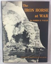 Railroad Train Book The Iron Horse At War / James E Valle / World War II