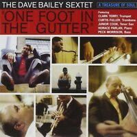 DAVE SEXTET BAILEY - ONE FOOT IN THE GUTTER  CD NEW+