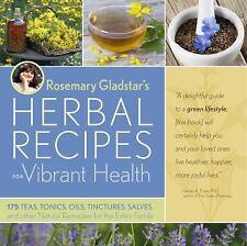 Rosemary Gladstar's Herbal Recipes for Vibrant Health: 175 Teas, Tonics, Oils,