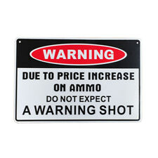 WARNING SIGN A WARNING SHOT due to Price increase on Ammo Metal 200x300mm Qualty