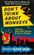 Don't Think about Monkeys : Extraordinary Stories by People with Tourette...