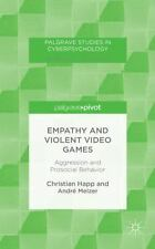 Palgrave Studies in Cyberpsychology: Empathy and Violent Video Games :...
