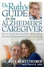 Dr. Ruth's Guide for the Alzheimer's Caregiver: How to Care for Your-ExLibrary